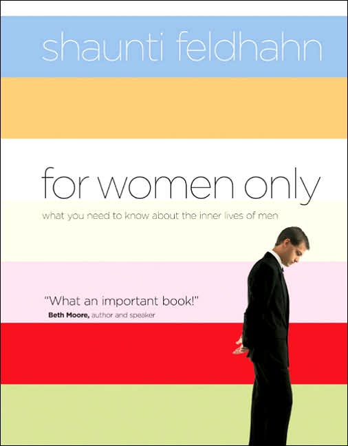 For Women Only. by Shaunti Feldhahn Ever been totally confused by something