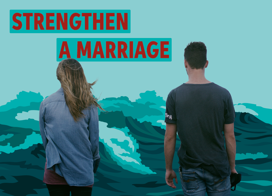 Strengthen a marriage